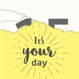 Heutiger Tag ist Ihr Tag Motivationsphrase auf dem gelben Hintergrund Vektorillustration von Abreisskalender Stockbild