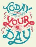 Heutiger Tag ist Ihr Tagesmotivationszitat lizenzfreie abbildung