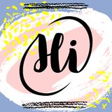 Hi. Vector hand drawn brush lettering on colorful background. Motivational quote for postcard, social media, ready to use. Abstract backgrounds with hand drawn Royalty Free Illustration