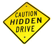Hidden drive. Caution hidden drive yellow sign Stock Photos