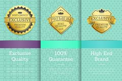 High End Brand Guarantee Exclusive Premium Labels. High End brand 100 guarantee exclusive premium quality best golden labels sticker awards, vector certificates Royalty Free Stock Images