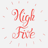 High five Congratulations. Hand lettering.National High Five Day - Funny Unofficial Holiday Collection April.Typography Lettering Royalty Free Stock Photo