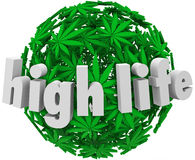 High Life Marijuana Sphere Ball Stoned Drug Use. High Life words on ball or sphere of marijuana leaves to illustrate drug use and getting stoned by smoking a Stock Image