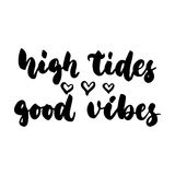High tides good vibes - hand drawn lettering quote  on the white background. Fun brush ink inscription for photo. Overlays, greeting card or t-shirt print Royalty Free Stock Images