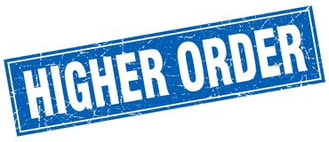 Higher order stamp. Higher order square grunge stamp. higher order sign. higher order royalty free illustration