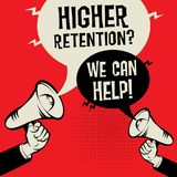 Higher Retention? We Can Help!. Megaphone Hand business concept with text Higher Retention? We Can Help!, vector illustration Royalty Free Stock Photo