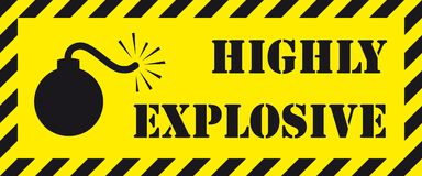 """Highly explosive signboard. Cautionary signboard with bomb symbol and a """"Highly explosive"""" lettering - information about threat of explosive materials Royalty Free Stock Image"""