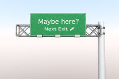 Highway Sign - Maybe here. 3D rendered Illustration. Highway Sign - the next exit maybe the right one Royalty Free Stock Photo