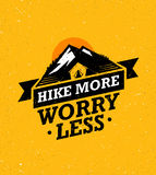 Hike More, Worry Less. Mountain Hike Creative Motivation Quote. Vector Camping Outdoor Concept on Grunge Background Royalty Free Stock Photography