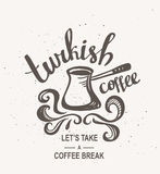 Hipster Vintage Stylized Lettering with turkish coffee. Vector Illustration Stock Image