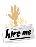 Hire me. Sign for job and employment concepts Stock Images
