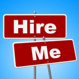 Hire Me Signs Shows Job Applicant And Advertisement Royalty Free Stock Image