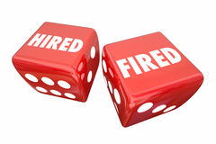 Hired Fired Employment Worker Rolling Dice Words Royalty Free Stock Photos