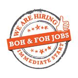 We are hiring BOH and FOH Jobs available for immediate start - printable labled. We are hiring BOH and FOH Jobs, immediate start - grunge label , sticker. Print Stock Photo