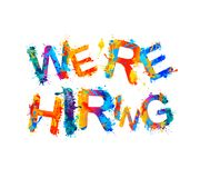We are hiring. Splash paint letters. We are hiring. Vector words of splash paint letters Royalty Free Stock Photos