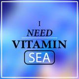 Ho bisogno del mare della vitamina Citazione di motivazione e di ispirazione illustrazione di stock