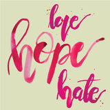 Hoffnungs-Liebes-Hass Stockfoto