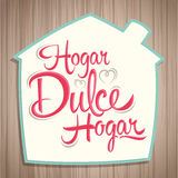 Hogar dulce Hogar - Home sweet Home spanish text Royalty Free Stock Photos