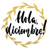 Hola, diciembre - hello, December in spanish, hand drawn lettering quote with golden wreath isolated on the white background. Fun royalty free illustration