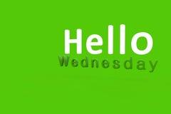 Hola miércoles con el fondo verde Imagenes de archivo