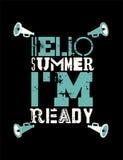Hola verano ¡Estoy listo! Diseño tipográfico del cartel del vintage del grunge del verano Ilustración retra del vector Fotografía de archivo