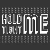 Hold me tight t shirt print Stock Images