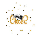 Holiday cheer - Calligraphy gold paint, similar to the foil . Handmade vector for your design. Holiday cheer hand-lettering text . Badge drawn by hand, using the vector illustration