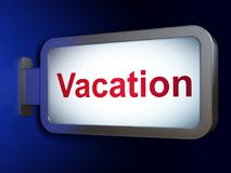 Holiday concept: Vacation on billboard background. Holiday concept: Vacation on advertising billboard background, 3D rendering Royalty Free Stock Images