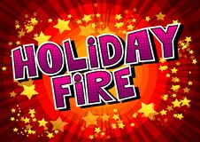 Holiday Fire - Vector illustrated comic book style phrase. royalty free illustration