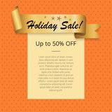 Holiday Sale Up to 50 Off Poster with Gold Ribbon. Holiday sale up to 50 off poster with golden ribbon label and five stars vector illustration banner with frame royalty free illustration