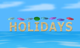 Holidays. Write in letters of sand with a parasol put on every letter. Sea and blue sky Royalty Free Stock Image