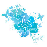 Holidays card with calligraphic text Say Hello to Summer!. Enjoy it! Water color blue grunge background with butterflies drops and blots Royalty Free Stock Photos