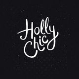 Holly Chic Phrase on Abstract Black Background Royalty Free Stock Photos