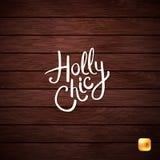 Holly Chic Phrase no fundo de madeira abstrato foto de stock