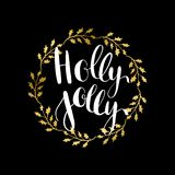 Holly Jolly!  greeting card with hand written calligraphic Christmas wishes phrase Royalty Free Stock Photos