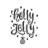 Holly Jolly. Hand drawn calligraphy text. Holiday typography design. Black and white Christmas greeting card. Vector illustration EPS10 Royalty Free Stock Photos
