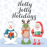 Holly Jolly Holidays. Santa, deer and snowman. On a snowy background stock illustration
