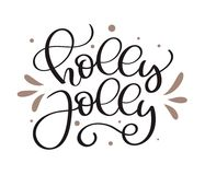Holy Jolly greeting card. Merry Christmas lettering. Ink illustration. Modern brush calligraphy. Isolated on white Royalty Free Stock Images