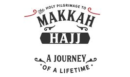 The holy pilgrimage to Makkah hajj a journey of a lifetime royalty free illustration