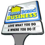 Home Based Business Love What You Do Sign Entrepreneur. Home Based Business words on a 3d store or restaurant sign along with plastic letters spelling out the stock illustration