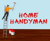 Home Handyman Means House Repairman 3d Illustration. Home Handyman Meaning House Repairman 3d Illustration Stock Photos
