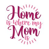 `Home Is Where My Mom Is` Stock Images