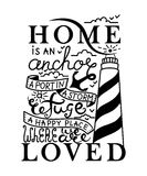 Home is where the Anchor drops card. Ink illustration. Modern brush calligraphy. Isolated on white background. Home is an anchor, a port in a storm, a refuge, a Royalty Free Stock Photos