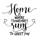 Home is where someone runs to greet you. Funny hand drawn vector saying vector illustration