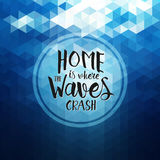 Home is where the waves crash - Hand drawn quote Stock Photos