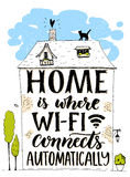 Home is where wifi connects automatically. Fun phrase about internet. Handmade lettering in hand drawn house with cat Stock Image