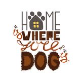 Home is where your dog is. Lettering design about dog with hand drawn elements. Trendy quote typographical background for posters, t-shirts, cards, stickers stock illustration