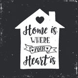 Home is where your heart is. Inspirational vector Hand drawn typography poster. Royalty Free Stock Images