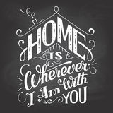 Home is wherever I am with you chalkboard sign stock illustration