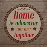 Home is wherever we are toghether poster Royalty Free Stock Photography